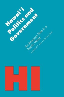Hawai'i Politics and Government: An American State in a Pacific World