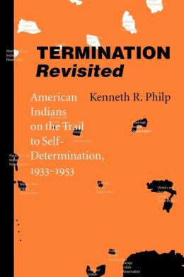 Termination Revisited: American Indians on the Trail to Self-Determination, 1933-1953
