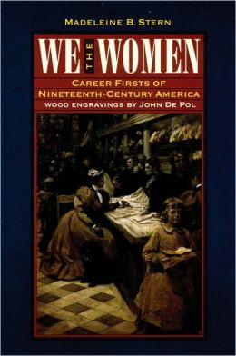 We the Women: Career Firsts of Nineteenth-Century America