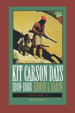 Kit Carson Days, 1809-1868, Vol 2: Adventures in the Path of Empire, Volume 2