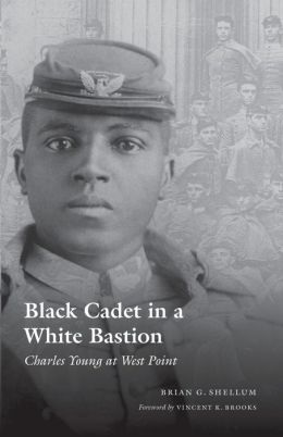 Black Cadet in a White Bastion: Charles Young at West Point