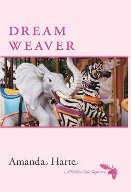 Dream Weaver: A Hidden Falls Romance