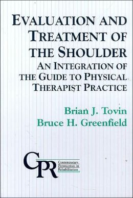 Evaluation and Rehabilitation of the Shoulder: An Integration of the Guide to Physical Therapist Practice