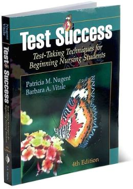 Test Success : Test Taking Techniques for Beginning Nursing Students