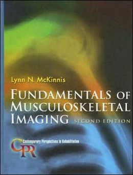 Fundamentals of Musculoskeletal Imaging (Contemporary Perspectives in Rehabilitation Series)