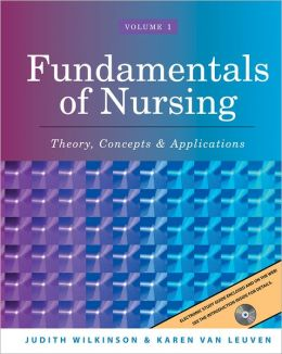 Fundamentals of Nursing, Volume 1: Theory, Concepts and Applications