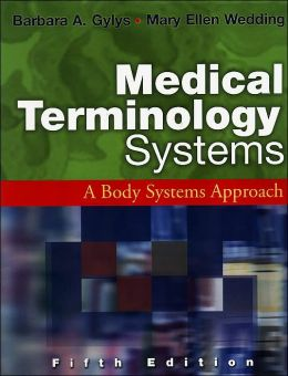 Medical Terminology Systems: A Body Systems Approach (Text Only)