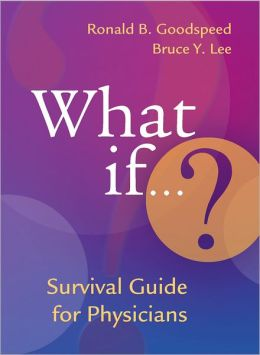 What if? Survival Guide for Physicians