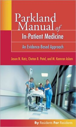 Parkland Manual of In-Patient Medicine: An Evidence-Based Guide
