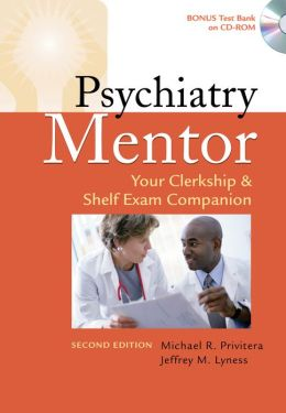 Psychiatry Mentor: Your Clerkship & Shelf Exam Companion