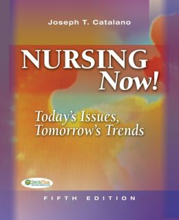 Nursing Now: Today's Issues, Tomorrows Trends