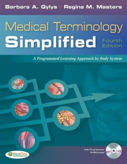 Medical Terminology Simplified Text & Audio CD: A Programmed Learning Approach by Body Systems