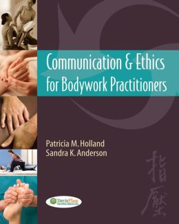 Communication & Ethics for Bodywork Practitioners