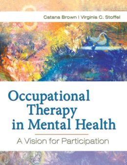 Occupational Therapy in Mental Health A Vision fro Participation