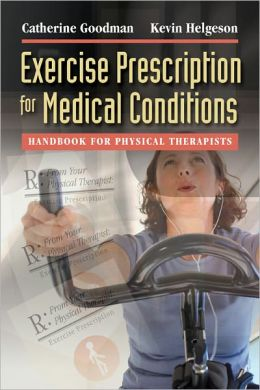 Exercise Prescription for Medical Conditions Handbook for Physical Therapists