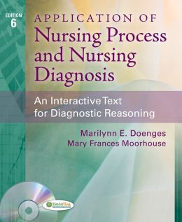 Application of Nursing Process and Nursing Diagnosis: An Interactive Text for Diagnostic Reasoning