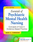 Book Cover Image. Title: Essentials of Psychiatric Mental Health Nursing:  Concepts of Care in Evidence-Based Practice, Author: Mary C. Townsend