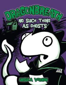 No Such Thing as Ghosts (Dragonbreath Series #5)