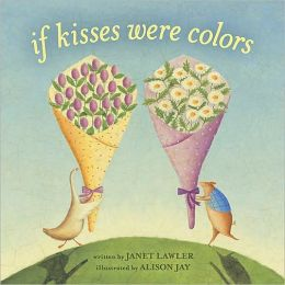 If Kisses Were Colors (Board Book)