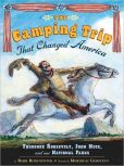 Book Cover Image. Title: The Camping Trip That Changed America, Author: Barbara Rosenstock
