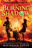 Book Cover Image. Title: The Burning Shadow, Author: Michelle Paver