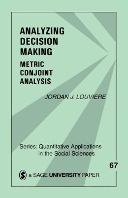 Analyzing Decision Making: Metric Conjoint Analysis