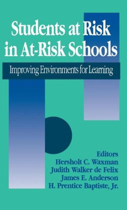 Students at Risk in At-Risk Schools: Improving Environments for Learning