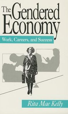 The Gendered Economy: Work, Careers, and Success