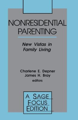 Nonresidential Parenting: New Vistas in Family Living