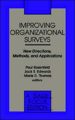 Improving Organizational Surveys (Sage Focus Editions, Volume 158): New Directions, Methods, and Applications