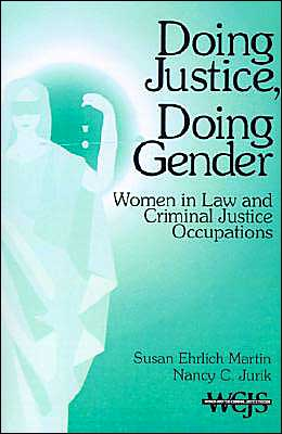 Doing Justice, Doing Gender: Women in Law and Criminal Justice Occupations