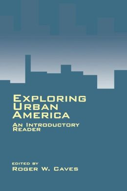 Exploring Urban America: An Introductory Reader