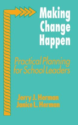 Making Change Happen: Practical Planning for School Leaders