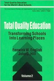 Total Quality Education: Transforming Schools Into Learning Places