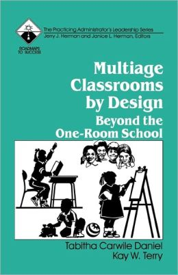 Multiage Classrooms by Design: Beyond the One-Room School