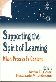 Supporting the Spirit of Learning: When Process Is Content