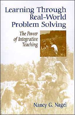 Learning Through Real-World Problem Solving: The Power of Integrative Teaching