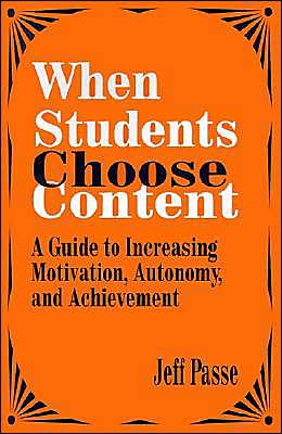 When Students Choose Content: A Guide to Increasing Motivation, Autonomy, and Achievement