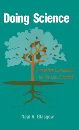 Doing Science: Innovative Curriculum for the Life Sciences