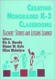 Creating Nongraded K-3 Classrooms: Teachers' Stories and Lessons Learned