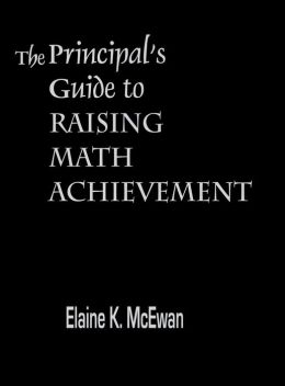 Principal's Guide To Raising Math Achievement