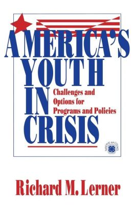 America's Youth in Crisis: Challenges and Options for Programs and Policies