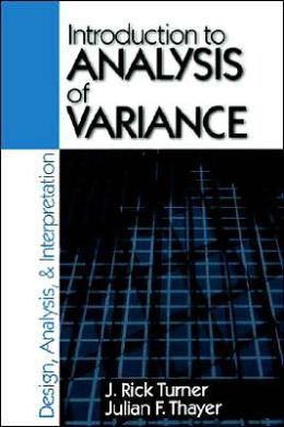 Introduction to Analysis of Variance: Design, Analyis & Interpretation