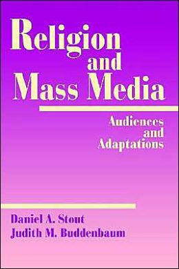 Religion and Mass Media: Audiences and Adaptations