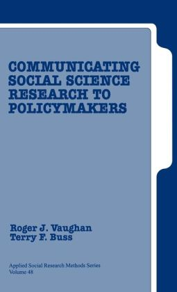 Communicating Social Science Research to Policy Makers