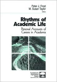 Rhythms of Academic Life: Personal Accounts of Careers in Academia