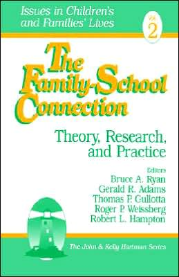 The Family-School Connection: Theory, Research, and Practice
