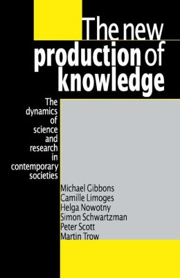 The New Production of Knowledge: The Dynamics of Science and Research in Contemporary Societies
