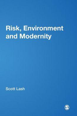 Risk, Environment & Modernity
