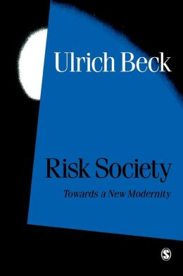 Risk Society: Towards a New Modernity